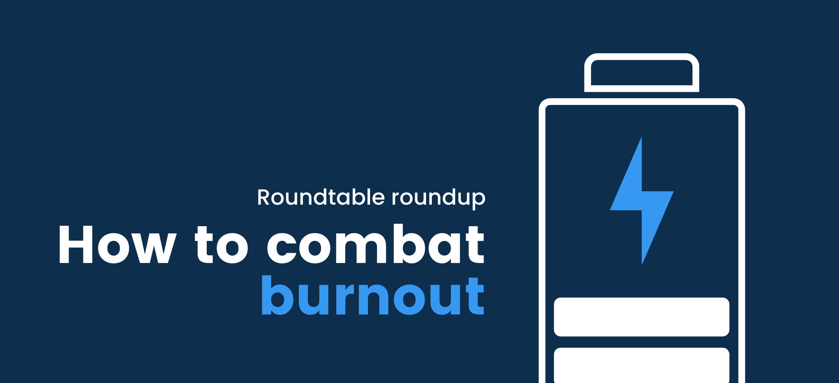 Roundtable roundup 2: how to combat burnout
